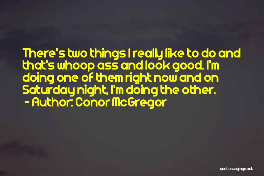 Mcgregor's Quotes By Conor McGregor