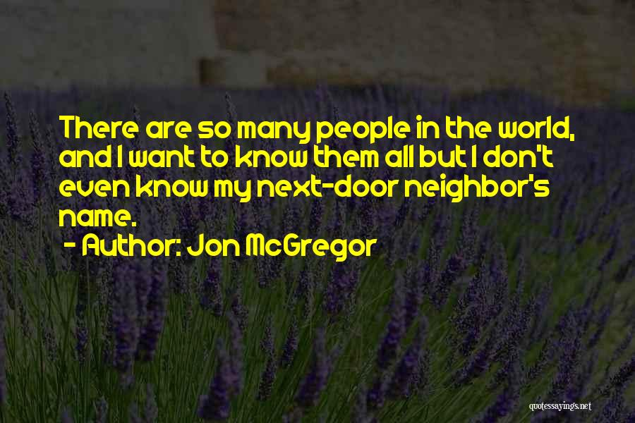 Mcgregor's Quotes By Jon McGregor