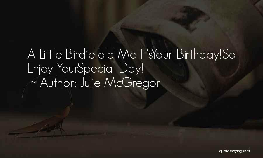 Mcgregor's Quotes By Julie McGregor