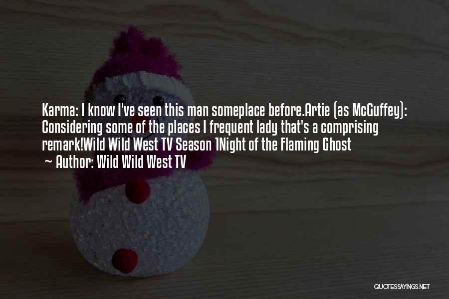 Mcguffey Quotes By Wild Wild West TV