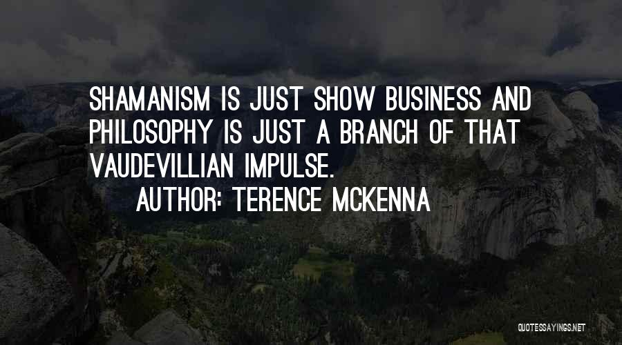 Mckenna Terence Quotes By Terence McKenna