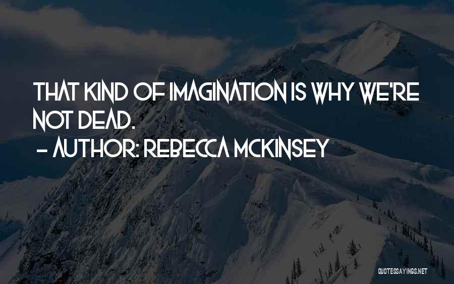 Mckinsey Quotes By Rebecca McKinsey