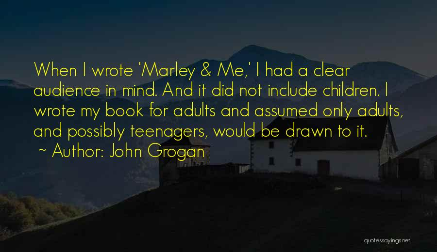 Me And Marley Quotes By John Grogan