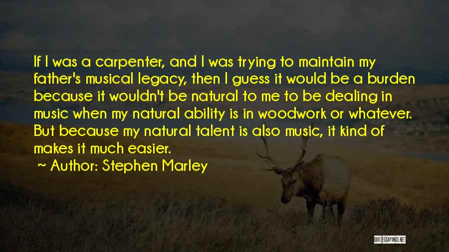 Me And Marley Quotes By Stephen Marley