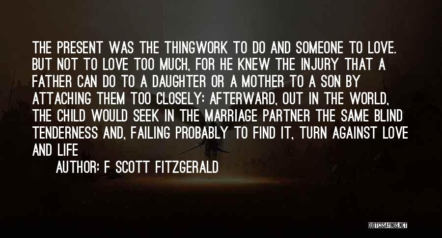 Me And My Daughter Against The World Quotes By F Scott Fitzgerald