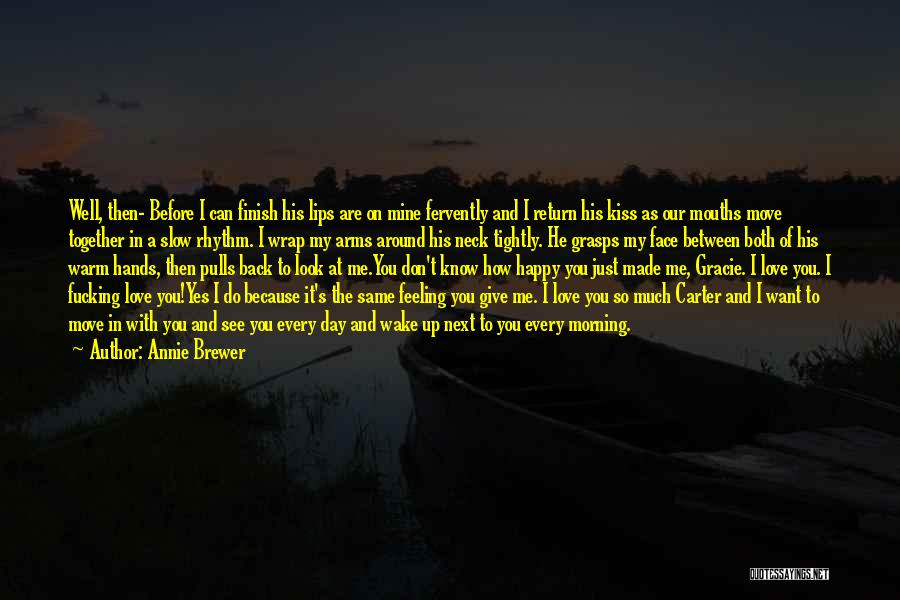 Me Before You Love Quotes By Annie Brewer