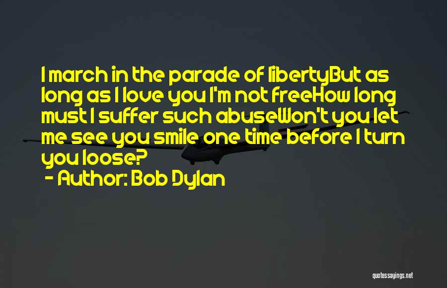 Me Before You Love Quotes By Bob Dylan