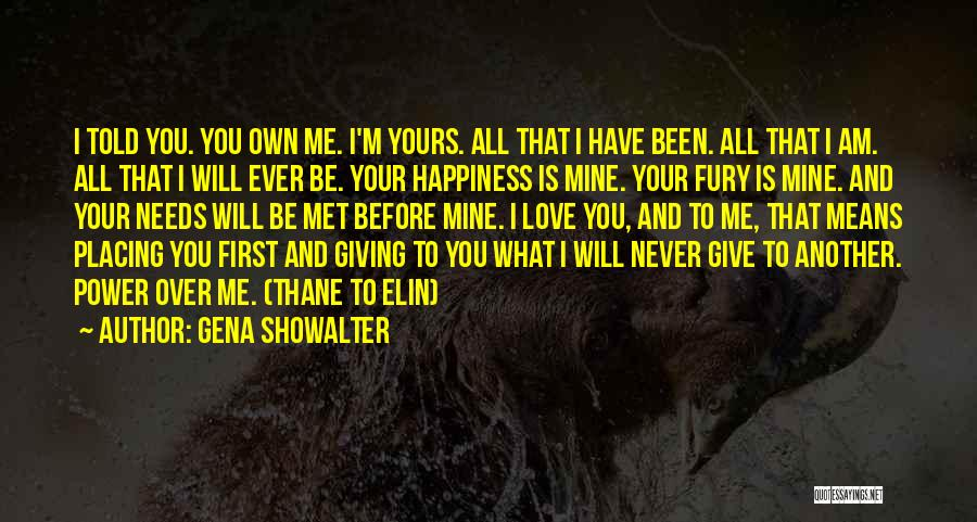 Me Before You Love Quotes By Gena Showalter