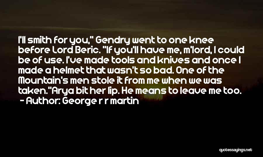 Me Before You Love Quotes By George R R Martin