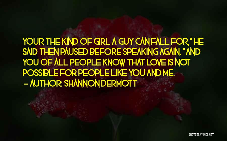 Me Before You Love Quotes By Shannon Dermott