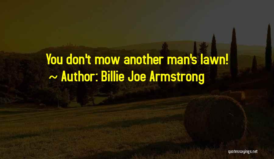 Me Mow Quotes By Billie Joe Armstrong
