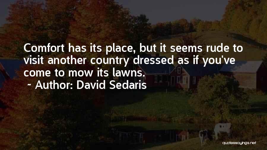 Me Mow Quotes By David Sedaris
