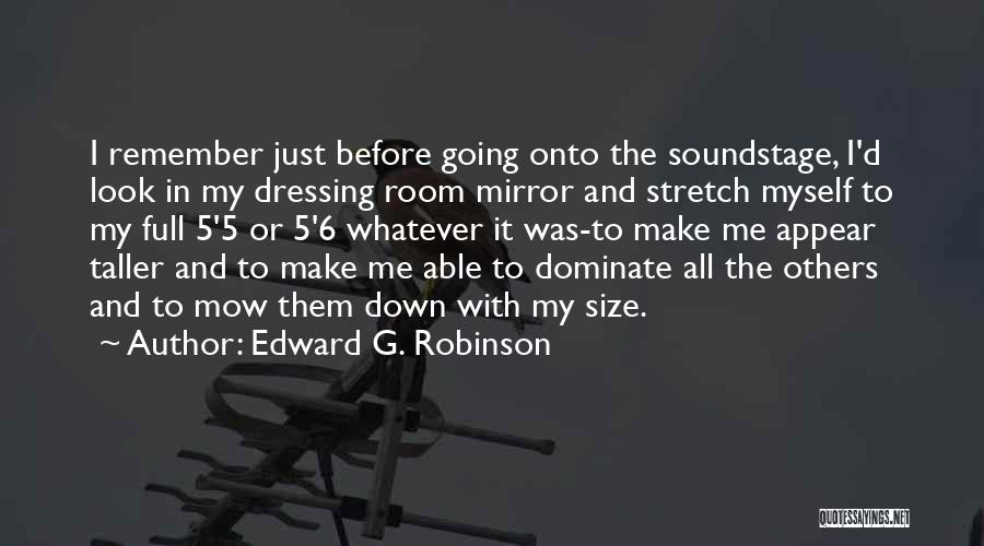 Me Mow Quotes By Edward G. Robinson