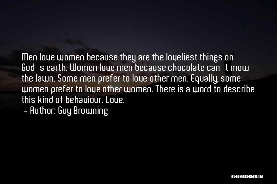 Me Mow Quotes By Guy Browning
