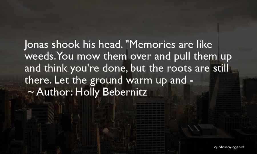 Me Mow Quotes By Holly Bebernitz