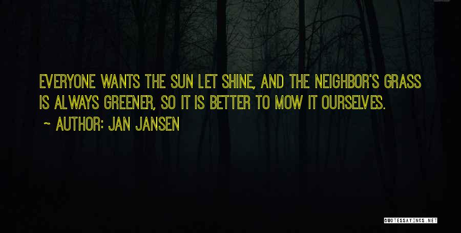 Me Mow Quotes By Jan Jansen
