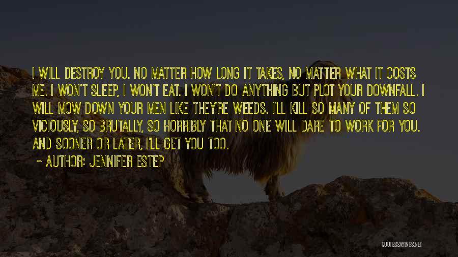 Me Mow Quotes By Jennifer Estep