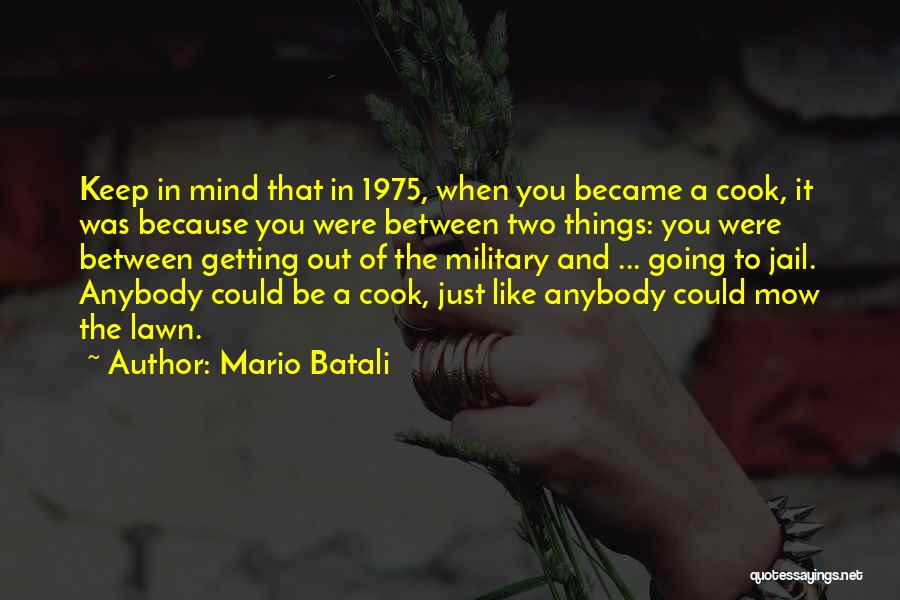 Me Mow Quotes By Mario Batali