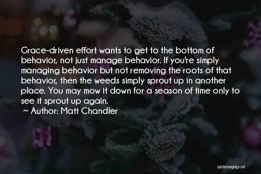 Me Mow Quotes By Matt Chandler