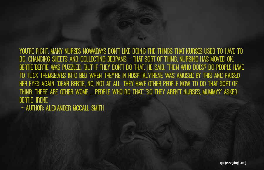Me Myself And Irene Quotes By Alexander McCall Smith