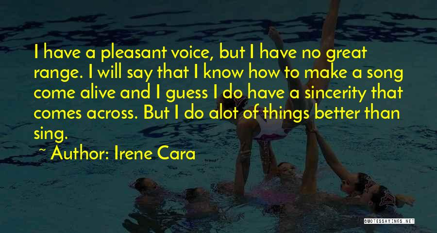 Me Myself And Irene Quotes By Irene Cara
