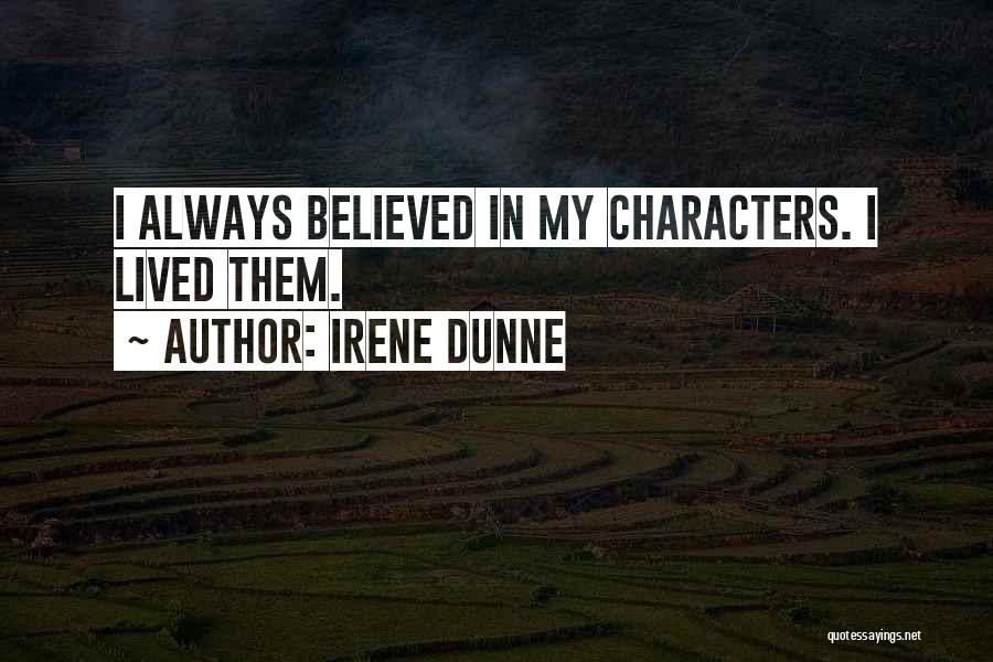 Me Myself And Irene Quotes By Irene Dunne