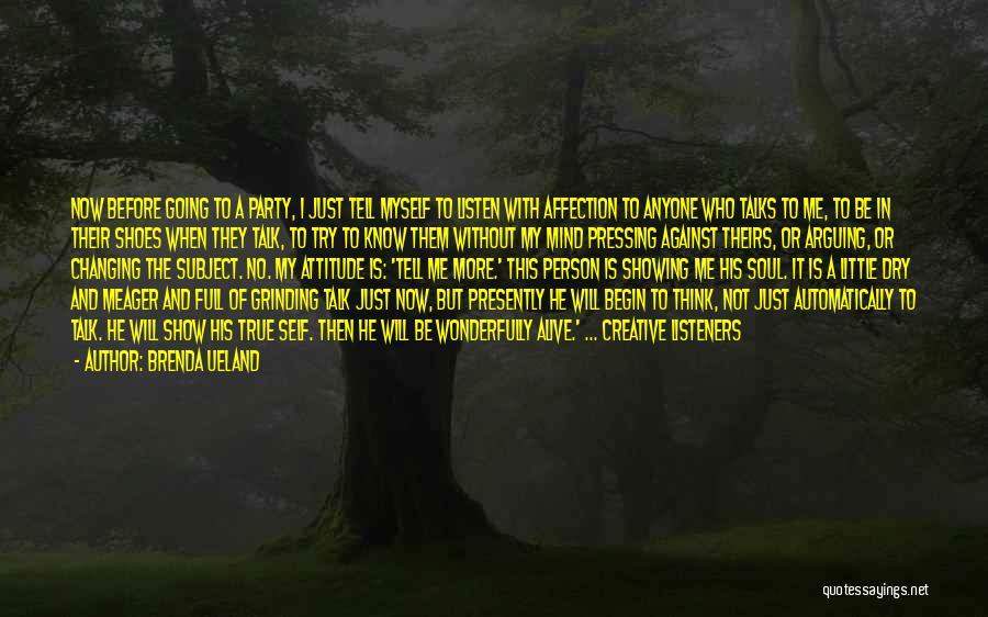 Me Myself Attitude Quotes By Brenda Ueland