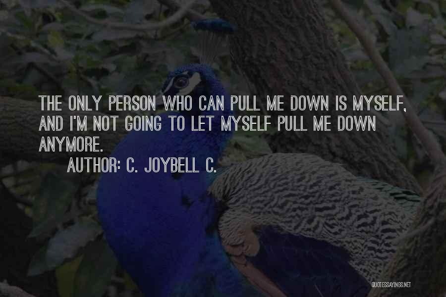 Me Myself Attitude Quotes By C. JoyBell C.