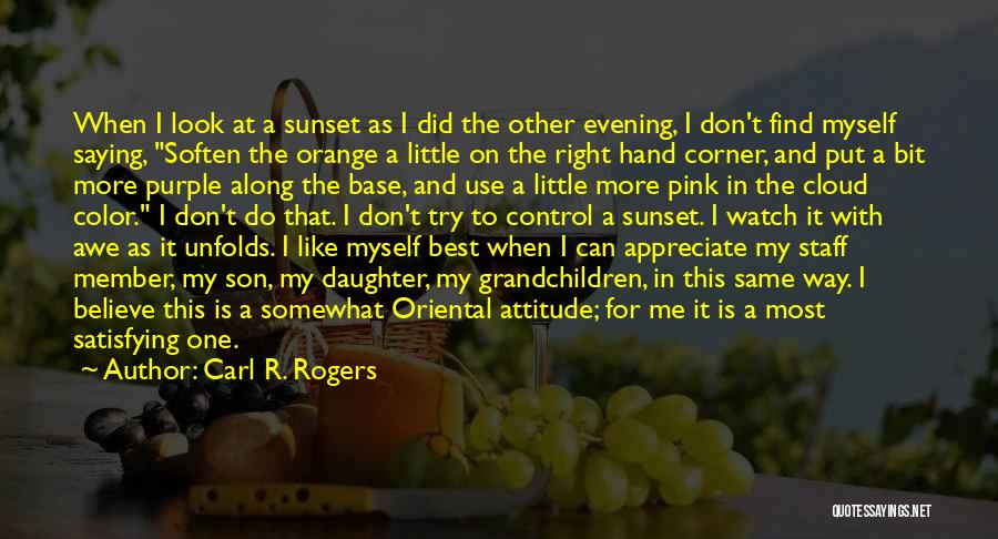 Me Myself Attitude Quotes By Carl R. Rogers