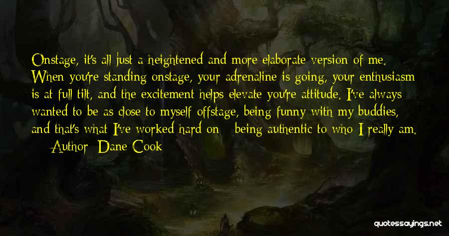Me Myself Attitude Quotes By Dane Cook