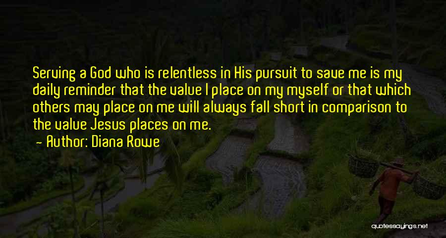 Me Myself Attitude Quotes By Diana Rowe
