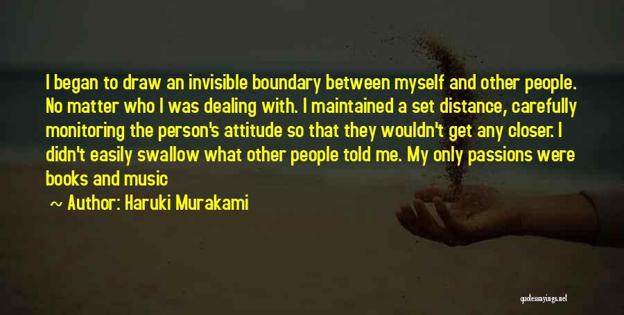 Me Myself Attitude Quotes By Haruki Murakami