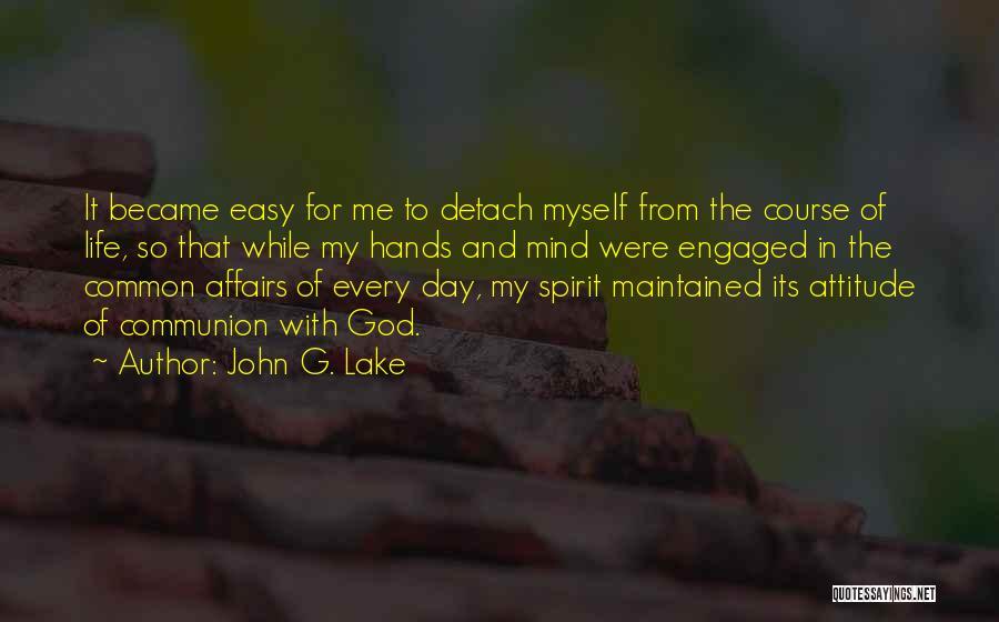Me Myself Attitude Quotes By John G. Lake