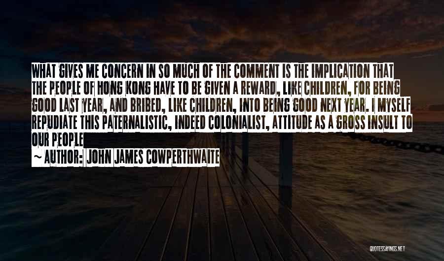 Me Myself Attitude Quotes By John James Cowperthwaite
