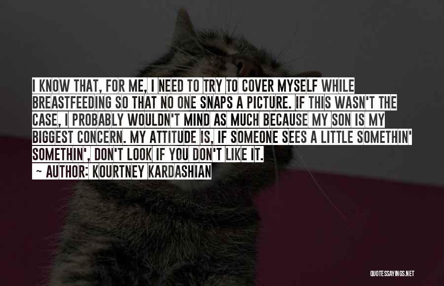 Me Myself Attitude Quotes By Kourtney Kardashian