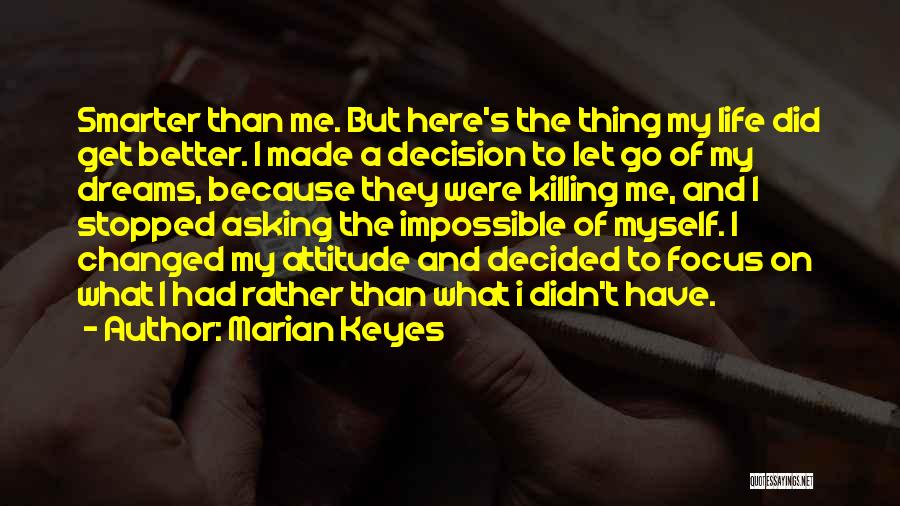 Me Myself Attitude Quotes By Marian Keyes