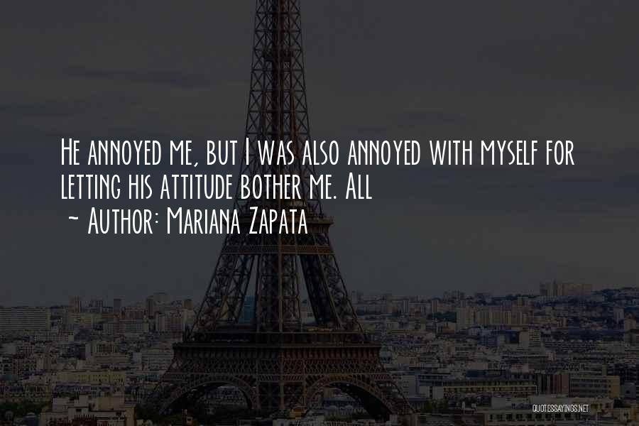 Me Myself Attitude Quotes By Mariana Zapata