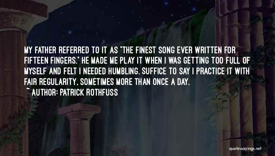 Me Myself Attitude Quotes By Patrick Rothfuss