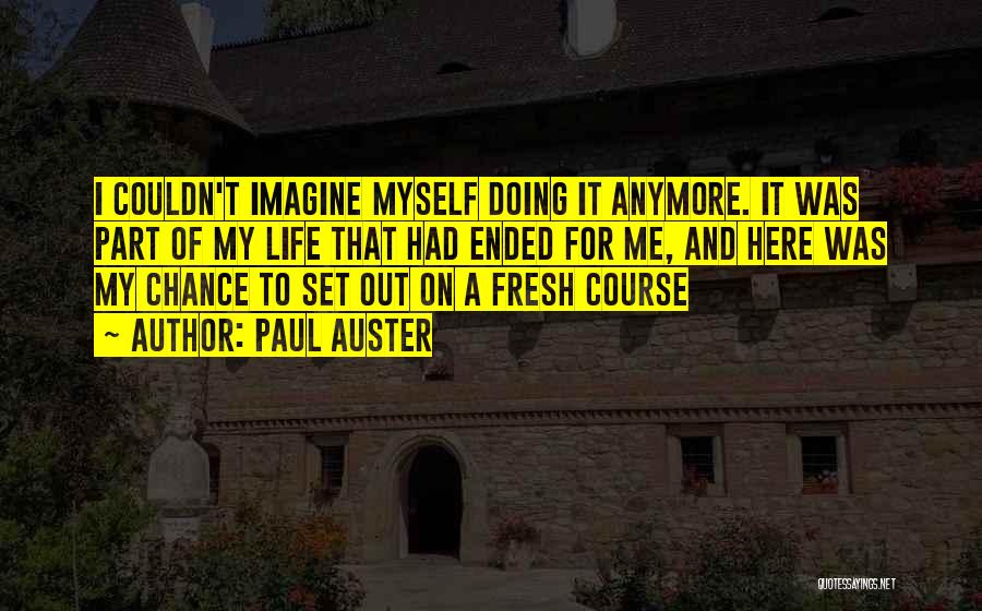 Me Myself Attitude Quotes By Paul Auster