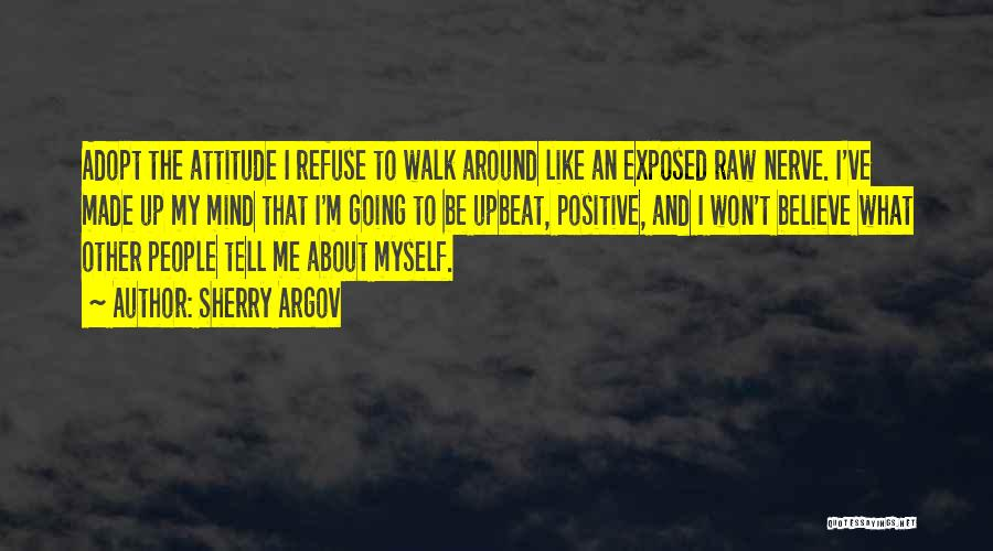 Me Myself Attitude Quotes By Sherry Argov