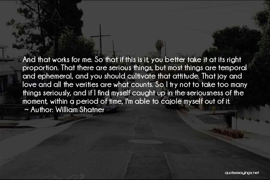 Me Myself Attitude Quotes By William Shatner