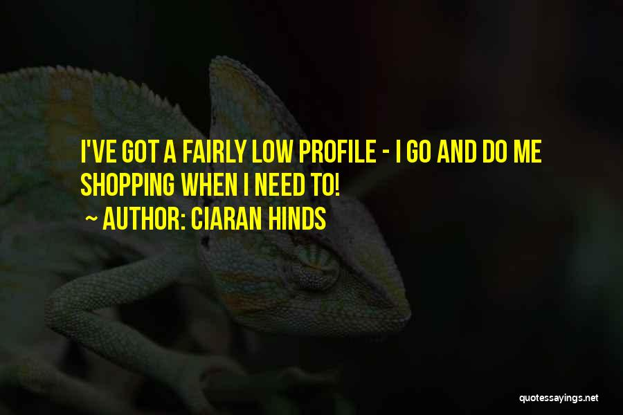 Me Profile Quotes By Ciaran Hinds