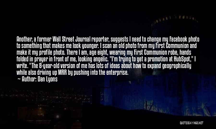 Me Profile Quotes By Dan Lyons