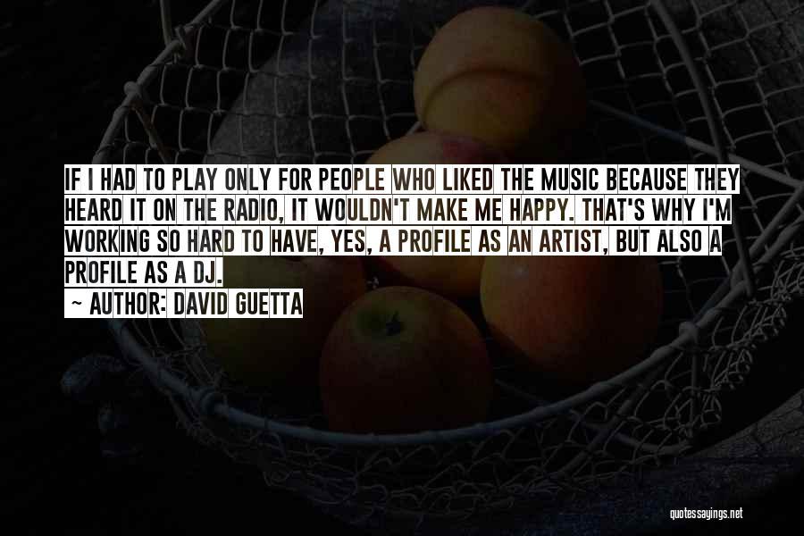 Me Profile Quotes By David Guetta