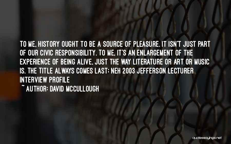 Me Profile Quotes By David McCullough