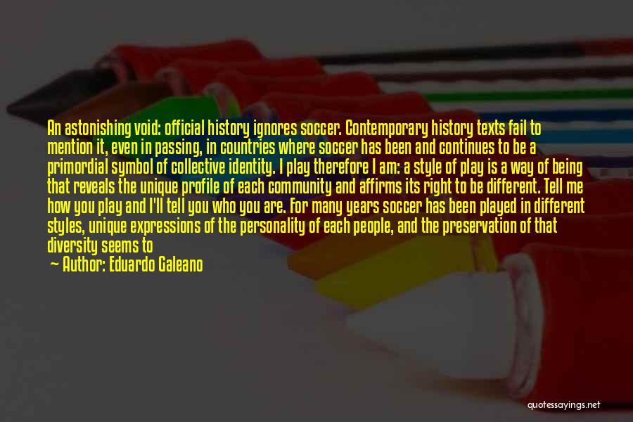 Me Profile Quotes By Eduardo Galeano