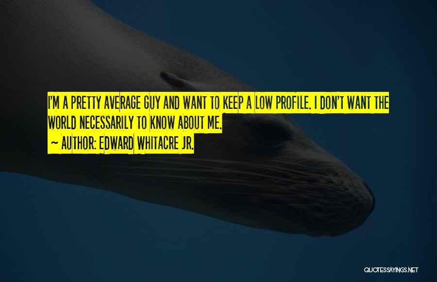 Me Profile Quotes By Edward Whitacre Jr.