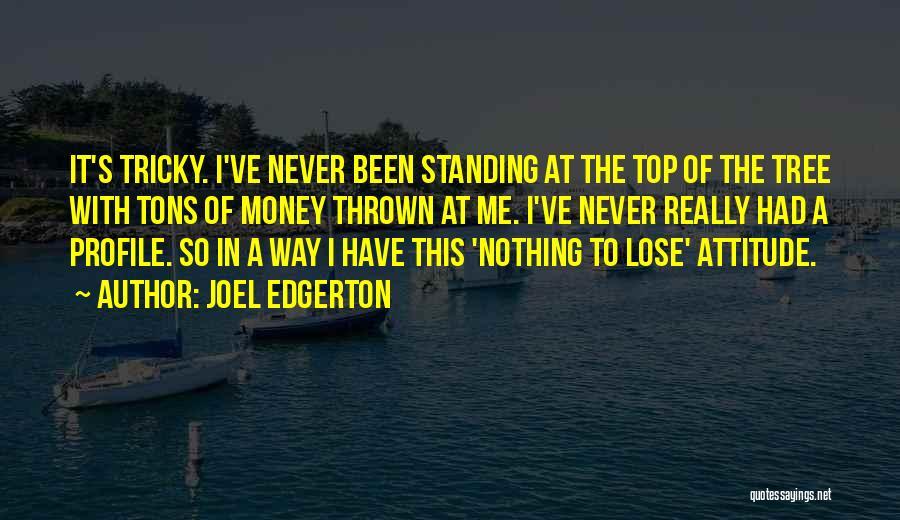 Me Profile Quotes By Joel Edgerton