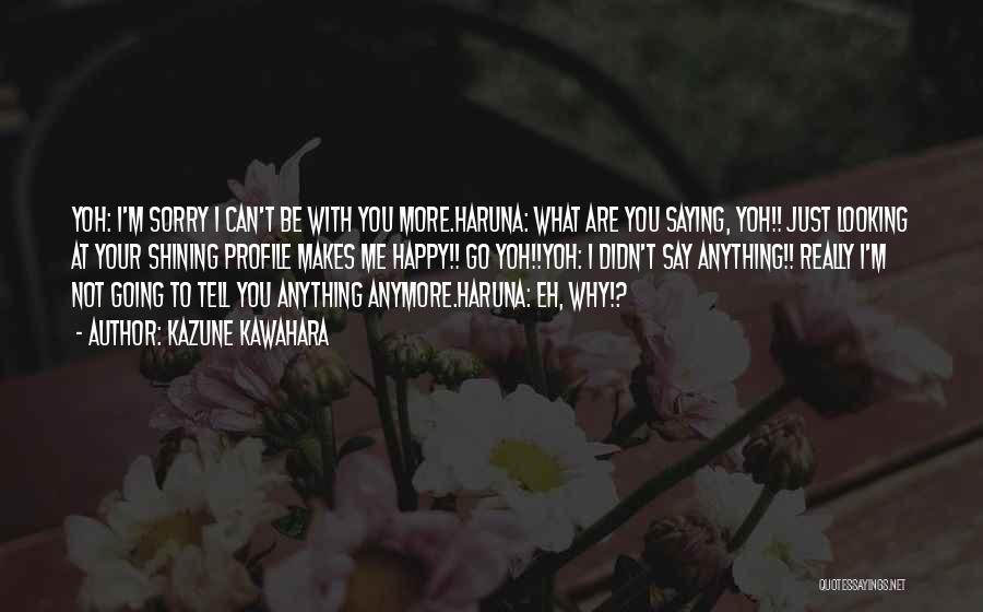 Me Profile Quotes By Kazune Kawahara