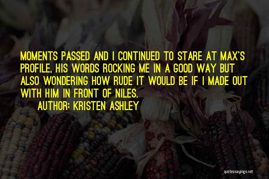 Me Profile Quotes By Kristen Ashley